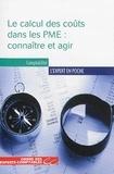 Alain Burlaud et Stéphanie Chatelain-Ponroy - Le calcul des coûts dans les PME : connaître et agir.