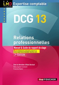 Relations professionnelles DCG 13- Manuel et Guide du rapport de stage - Alain Burlaud |