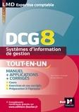 Alain Burlaud et Jean-François Soutenain - Système d'information de gestion DCG 8 - Manuel + applications + corrigés.
