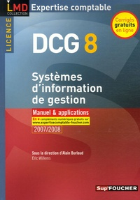 Alain Burlaud et Eric Willems - Systèmes d'information de gestion DCG8 - Manuel et applications.