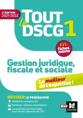Tout le DSCG 1, Gestion juridique fiscale et sociale  Edition 2021-2022