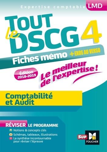 Tout le DSCG 4 Comptabilite et Audit. Fiches mémos + exos au verso  Edition 2018-2019