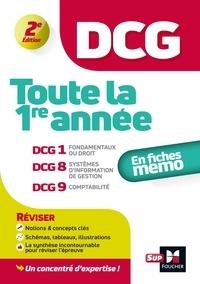 Alain Burlaud et Françoise Rouaix - Toute la 1re année du DCG en fiches mémos - DCG 1, Fondamentaux du droit ; DCG 8, Systèmes d'information et de gestion ; DCG 9, Comptabilité.