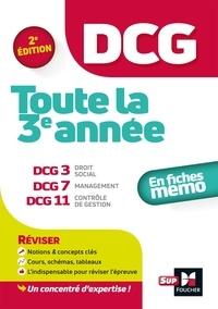 Alain Burlaud et Isabelle Chedaneau - Toute la 3e année du DCG en fiches mémos - DCG 3, Droit social ; DCG 7, Management ; DCG 11, Contrôle de Gestion.