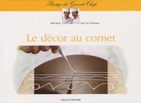 Alain Buys et Jean-Luc Decluzeau - Le décor au cornet.