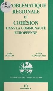 Alain Buzelay et Achille Hannequart - Problématique régionale et cohésion dans la Communauté européenne.