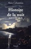 Alain Cabantous - Histoire de la nuit - XVIIIe - XVIIIe siècle.