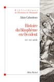 Alain Cabantous - Histoire du blasphème en Occident.
