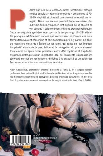 Les tentations de la chair. Viriginité et chasteté, 16e-21e siècle