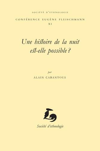 Alain Cabantous - Une histoire de la nuit est-elle possible ?.