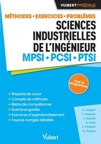 Alain Caignot et François Golanski - Sciences industrielles de l'ingénieur MPSI - PCSI - PTSI - Méthodes, exercices, problèmes.