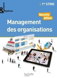 Alain Caillat et Camille Cornudet - Management des organisations 1re STMG Enjeux & Repères.