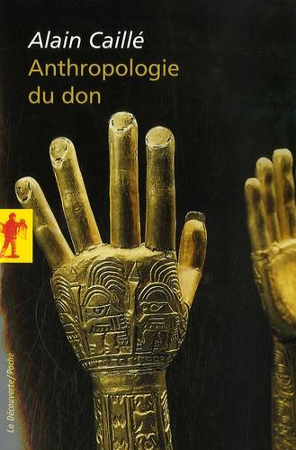 Alain Caillé - Anthropologie du don - Le tiers paradigme.