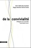 Alain Caillé et Marc Humbert - De la convivialité - Dialogues sur la société conviviale à venir.