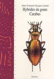 Alain Camard et Jacques Leplat - Les hybrides du genre Carabus - Volume 10.