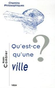 Alain Cambier - Qu'est-ce qu'une ville ?.