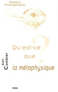 Alain Cambier - Qu'est-ce que la métaphysique?.