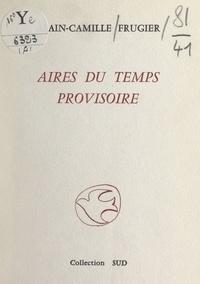 Alain-Camille Frugier - Aires du temps provisoire.