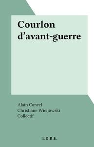 Alain Cancel et  Collectif - Courlon d'avant-guerre.
