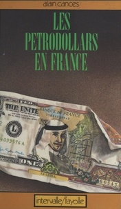 Alain Cances - Pétrodollars en France.