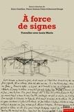 Alain Cantillon et Pierre-Antoine Fabre - A force de signes - Travailler avec Louis Marin.
