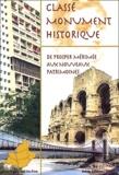 Alain Capagorry et Denis Tardy - Classé monument historique - De Prosper Mérimée aux nouveaux patrimoines : région PACA.
