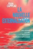 Alain Cappeau - La nouvelle externalisation, somme. - Philosophie, culture, phénomène et stratégies d'application.