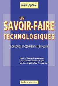 Les savoir-faire technologiques. Pourquoi et comment les évaluer - Alain Cappeau |
