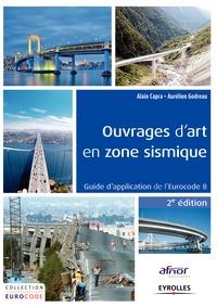 Alain Capra et Aurélien Godreau - Ouvrages d'art en zone sismique - Guide d'application de l'Eurocode 8.
