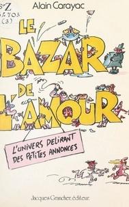 Alain Carayac et  Picha - Le bazar de l'amour.