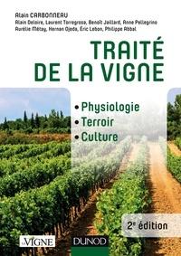 Alain Carbonneau et Alain Deloire - Traité de la vigne - 2e éd. - Physiologie, terroir, culture.