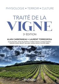Alain Carbonneau et Laurent Torregrosa - Traité de la vigne - 3e éd. - Physiologie, terroir, culture.