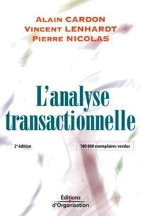Alain Cardon et Vincent Lenhardt - L'analyse transactionnelle - Outil de communication et d'évolution.