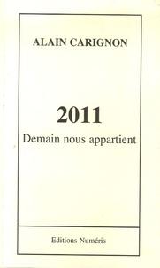 Alain Carignon - 2011 - Demain nous appartient.