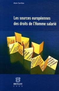 Alain Carillon - Les sources européennes des droits de l'Homme salarié.