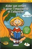 Alain Caron - Aider son enfant à gérer l'impulsivité et l'attention - Attentix à la maison.