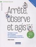 Alain Caron - Arrête, observe et agis - Stratégies et outils pour développer les compétences exécutives et méthodologiques des élèves.