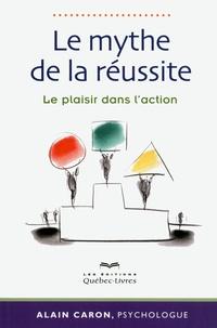 Alain Caron - Le mythe de la réussite.
