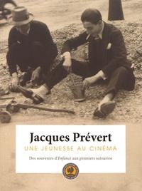 Alain Carou et Solange Piatek - Jacques Prévert, une jeunesse au cinéma - Des souvenirs d'Enfance aux premiers scénarios.