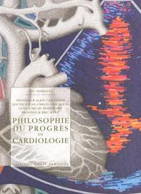 Alain Carpentier et Eric Marié - Philosophie du progrès en cardiologie.