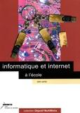 Alain Carrier - Informatique et internet à l'école. 1 Cédérom