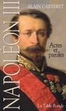 Alain Carteret - Napoléon III - Actes et paroles.