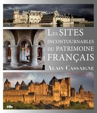 Alain Cassaigne - Les sites incontournables du patrimoine français.