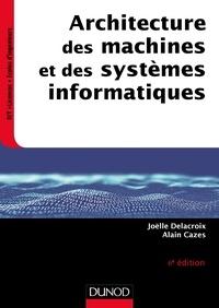 Alain Cazes et Joëlle Delacroix - Architecture des machines et des systèmes informatiques.