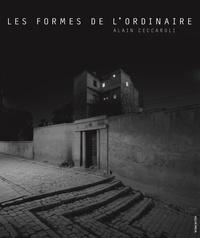 Alain Ceccaroli - Les formes de l'ordinaire.
