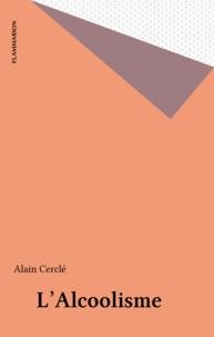 Alain Cerclé - L'alcoolisme.