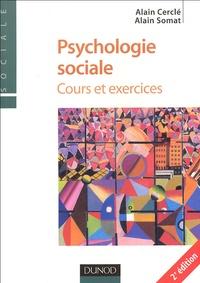Alain Cerclé et Alain Somat - Psychologie sociale - Cours et exercices.