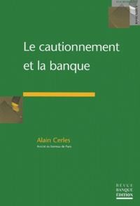 Alain Cerles - Le cautionnement de la banque.