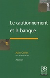 Alain Cerles - Le cautionnement et la banque.