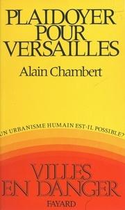 Alain Chambert - Plaidoyer pour Versailles.